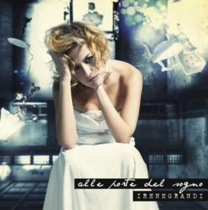 IRENE GRANDI - ALLE PORTE DEL SOGNO (CD)