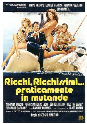 RICCHI RICCHISSIMI PRATICAMENTE IN MUTANDE (DVD)