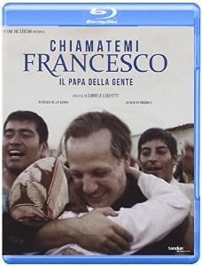 CHIAMATEMI FRANCESCO - IL PAPA DELLA GENTE (BLU RAY)