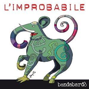 BANDABARDO' - L'IMPROBABILE (CD)