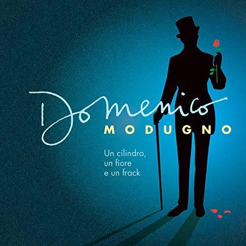 DOMENICO MODUGNO - UN CILINDRO, UN FIORE E UN FRACK (REMASTERED)