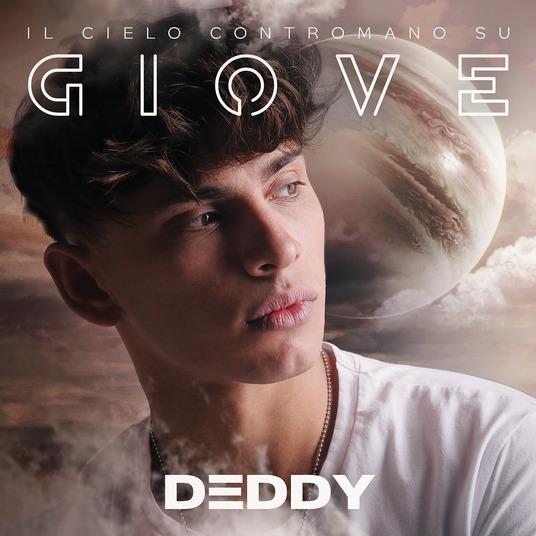DEDDY - IL CIELO CONTROMANO SU GIOVE (CD)
