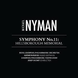 NYMAN - SYMPHONY N11 HILLSBOROUGH MEMORIAL BY ROYAL LIVERPOOL PH