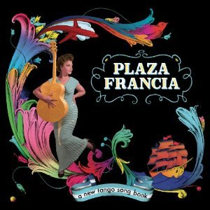 PLAZA FRANCIA - A NEW TANGO SONGBOOK (CD)