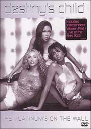 DESTINY'S CHILD THE PLATINUM'S ON THE WALL (DVD)