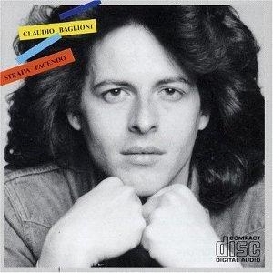 CLAUDIO BAGLIONI - STRADA FACENDO (CD)