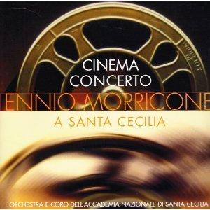 ENNIO MORRICONE - CINEMA CONCERTO A SANTA CECILIA (CD)