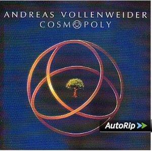 ANDREAS VOLLENWEIDER - COSMOPOLY (CD)