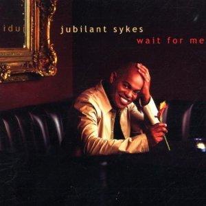 JUBILANT SYKES - WAIT FOR ME (CD)