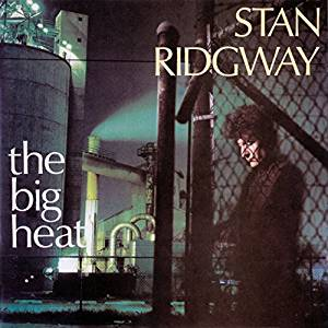 STAN RIDGWAY - THE BIG HEAT (CD)