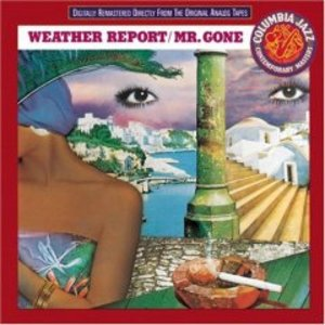 WEATHER REPORT - MR. GONE (CD)