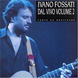 IVANO FOSSATI - DAL VIVO 2 CARTE DA DECIFRARE (CD)