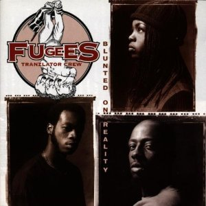 FUGEES - BLUNTED ON REALITY (CD)