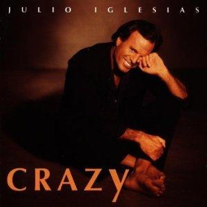 JULIO IGLESIAS - CRAZY (CD)