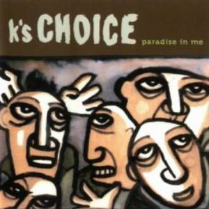 K'S CHOICE - PARADISE IN ME (CD)