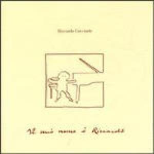 RICCARDO COCCIANTE - IL MIO NOME E' RICCARDO (CD)