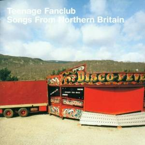 TEENAGE FANCLUB - SONGS FROM NORTHERN BRITAIN (CD)