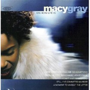 MACY GRAY - ON HOW LIFE IS (CD)