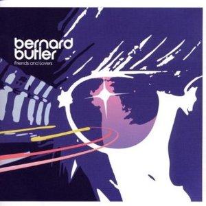 BERNARD BUTLER - FRIENDS AND LOVERS (CD)