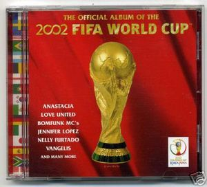 THE OFFICIAL ALBUM OF THE 2002 FIFA WORLD CUP (CD)