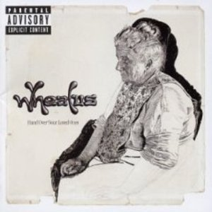 WHEATUS - HAND OVER YOUR LOVED ONES (CD)