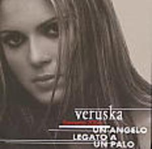 VERUSCHKA - UN ANGELO LEGATO A UN PALO (CD)