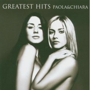 PAOLA & CHIARA - GREATEST HITS (CD)