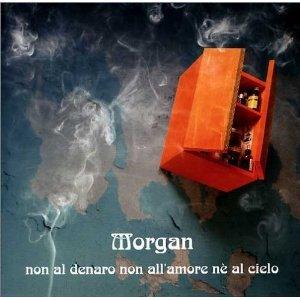 MORGAN - NON AL DENARO NON ALL'AMORE NE' AL CIELO (CD)