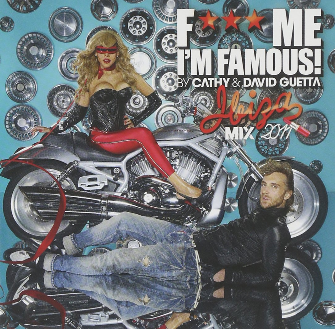 DAVID GUETTA - F*CK ME I'M FAMOUS - (IBIZA MIX 2011) (CD)