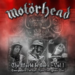 MOTORHEAD - THE WRLD IS OURS VOL.1: EVERYWHERE FURTHER THAN EVER