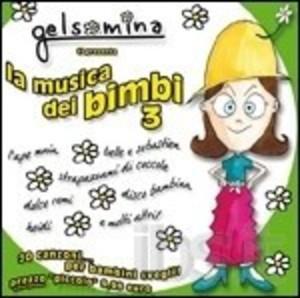 GELSOMINA TI PRESENTA LA MUSICA DEI BIMBI 3 (CD)