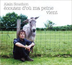 ALAIN SOUCHON - ECOUTEZ D'OU MA PEINE.. (CD)