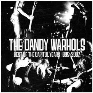 DANDY WARHOLS - THE BEST OF THE CAPITOL YEARS 1995-2007 (CD)