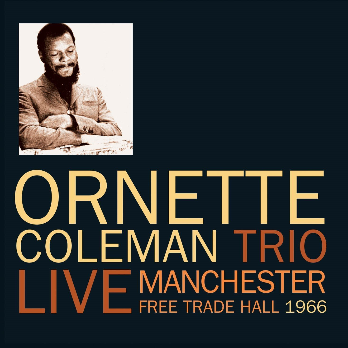 ORNETTE COLEMAN TRIO - LIVE MANCHESTER FREE TRADE HALL 1966 (2 CD) (CD)
