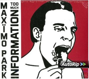 MAXIMO PARK - TOO MUCH INFORMATION (CD)