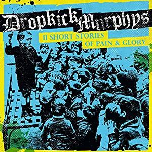 DROPKICK MURPHYS - 11 SHORT STORIES OF PAIN AND GLORY (CD)