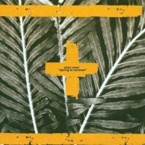 CHARI CHARI - SPRING TO SUMMER (CD)