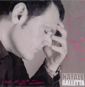 NATALE GALLETTA - CHIUDI GLI OCCHI (CD)