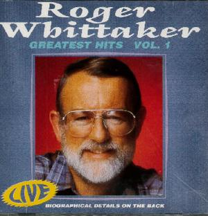 ROGER WHITTAKER - GREATEST HITS VOL.1 (CD)