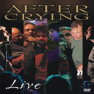 AFTER CRYING - LIVE [EDIZIONE: REGNO UNITO] (DVD)