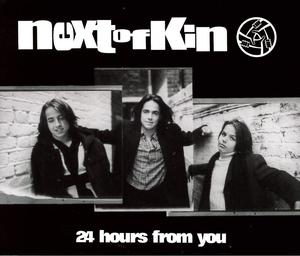 NEXT OF KIN - 24 HOURS FROM YOU (CD)