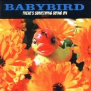 BABYBIRD - THERE'S SOMETHING GOING ON (CD)