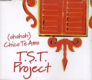 PROJECT T.S.T. - (OH EMI OH) CHICO TE AMO (CD)