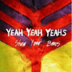 YEAH YEAH YEAHS - SHOW YOUR BONES (CD)