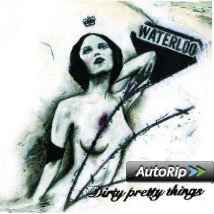 DIRTY PRETTY THINGS - WATERLOO TO ANYWHERE (CD)