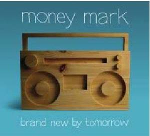 MARK MONEY - BRAND NEW BY TOMORROW (CD)