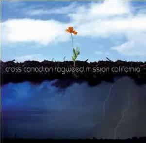 CALIFORNIA CROSS CANADIAN RAGWEED - MISSION CALIFORNIA CROSS CANADIAN RAGWEED (CD)