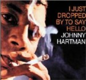 I JUST DROPPED BY TO SAY HELLO (CD)