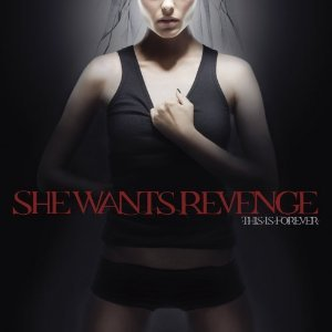 SHE WANTS REVENGE - THIS IS FOREVER (CD)