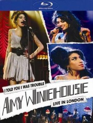 AMY WINEHOUSE - I TOLD YOU I WAS TROUBLE LIVE IN LONDON (BLU-RAY)